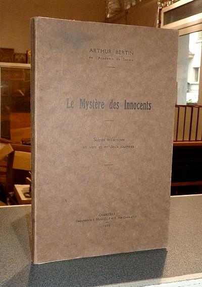 Livre ancien Savoie - Le Mystère des Innocents. Scènes enfantines en vers et en deux journées - Bertin (de l'Académie de Savoie), Arthur