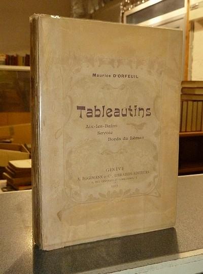 Livre ancien Savoie - Tableautins, Aix-les-Bains, Savoie, Bords du Léman - D'Orfeuil, Maurice