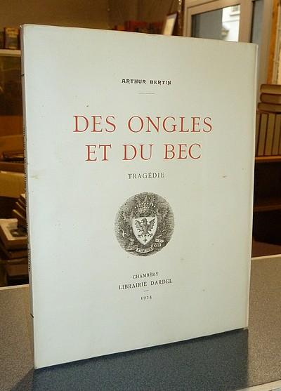 Livre ancien Savoie - Des ongles et du bec. Tragédie - Bertin, Arthur
