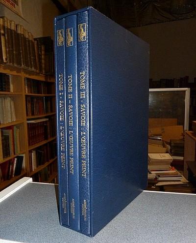 Livre ancien Savoie - Savoie : l'oeuvre peint (3 volumes). De Tarentaise en Maurienne - Portraits du... - Coppier, André-Charles