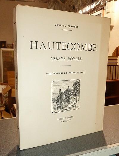 Livre ancien Savoie - Hautecombe, Abbaye Royale - Pérouse, Gabriel & Drevet, Johanny