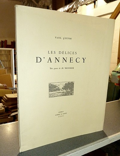Livre ancien Savoie - Les Délices d'Annecy - Guiton, Paul & Biennier, M.