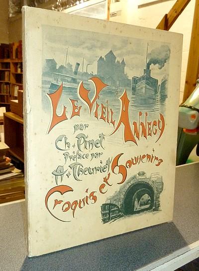 Livre ancien Savoie - Le vieil Annecy. Croquis et Souvenirs - Pinet, Charles