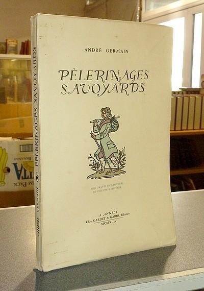 Livre ancien Savoie - Pèlerinages savoyards - Germain, André