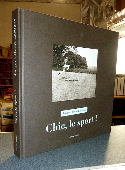 Jacques Henri Lartigue. Chic, le sport ! - Lartigue, Jacques Henri & Terret, Thierry