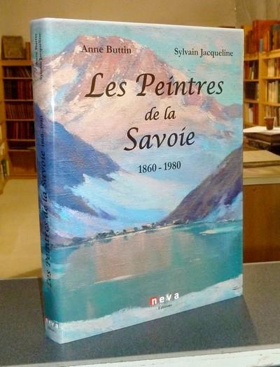 Livre ancien Savoie - Les peintres de la Savoie 1860-1980 (Nouvelle édition 2015, enrichie de plus... - Buttin, Anne & Jacqueline, Sylvain