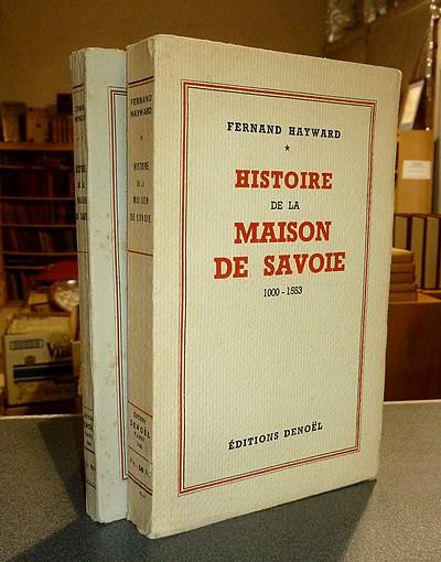 Livre ancien Savoie - Histoire de la Maison de Savoie (2 volumes) de l'an 1000 à 1553 & de 1553 à... - Hayward, Fernad