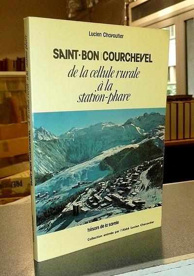Livre ancien Savoie - Saint-Bon - Courchevel, de la cellule rurale à la station-phare - Chavoutier, Lucien