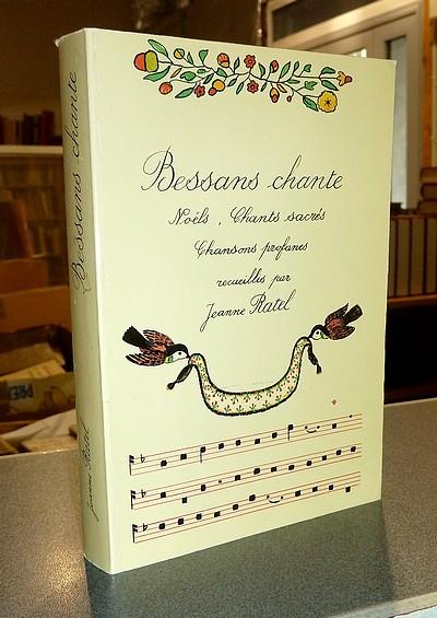 Livre ancien Savoie - Bessans chante. Noëls, Chants sacrés, Chansons profanes. Recueillis par... - Ratel, Jeanne