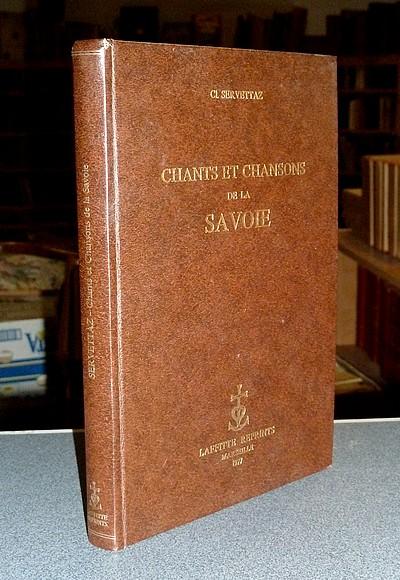 Livre ancien Savoie - Chants et Chansons de la Savoie, recueillis, notés et commentés. Chansons de... - Servettaz, Claudius