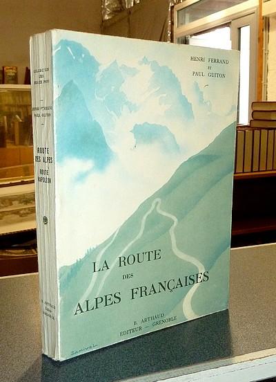 Livre ancien Savoie - La route des Alpes françaises - La route des Alpes d'hiver, la route Napoléon - Ferrand, Henri & Guiton, Paul