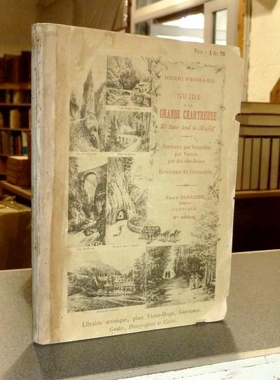 Livre ancien Savoie - Guide à la Grande Chartreuse et dans tout le Massif. Itinéraire par Grenoble,... - Ferrand, Henri