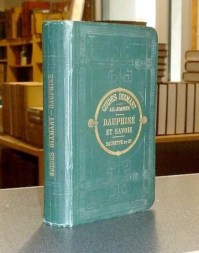 Livre ancien Savoie - Dauphiné et Savoie. Collection des Guides-Joanne - Guides Diamant - 1879 - Joanne, Adolphe