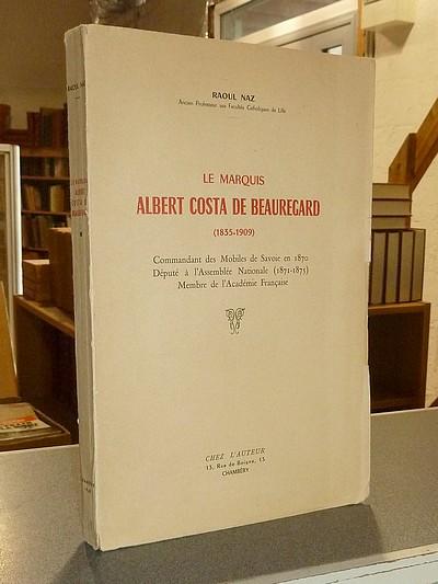 Livre ancien Savoie - Le Marquis Albert Costa de Beauregard (1835-1909). Commandant des Mobiles de... - Naz, Raoul