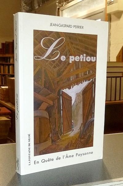 Livre ancien Savoie - Le Petiou. En quête de l'âme paysanne, précédé de Le Petiou chez les... - Perrier, Jean-Gaspard