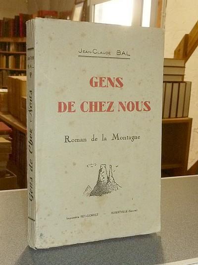 Livre ancien Savoie - Gens de chez nous. Roman de la Montagne - Bal, Jean-Claude