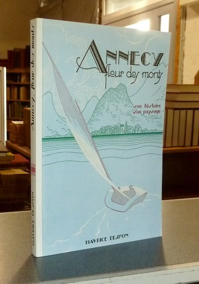 Livre ancien Savoie - Annecy, fleur des monts. Son histoire, son paysage - Besson, Maurice