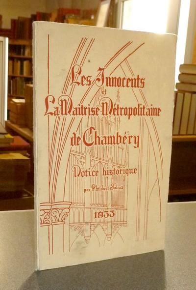 Livre ancien Savoie - Les Innocents et La Maîtrise Métropolitaine de Chambéry (Notice historique) - Falcoz, Philibert