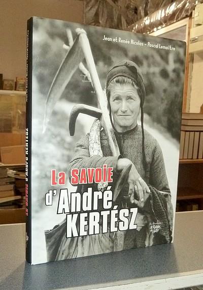 Livre ancien Savoie - La Savoie d'André Kertész - Nicolas, Jean & Nicolas, Renée & Lemaître, Pascal