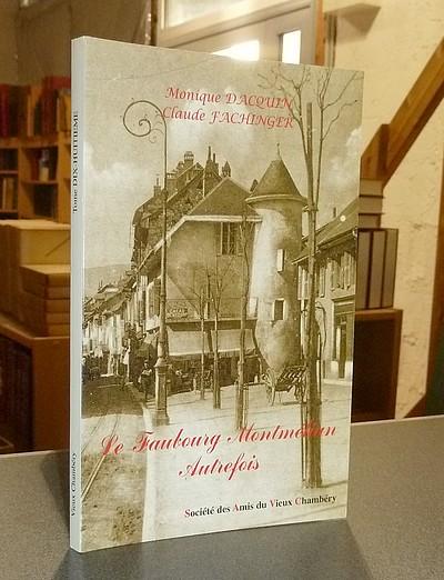 Livre ancien Savoie - Le Faubourg Montmélian autrefois - Dacquin, Monique & Fachinger, Claude