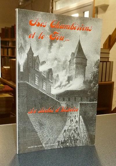 Livre ancien Savoie - Les Chambériens et le feu... six siècles d'histoire - Viout, Jean-Olivier