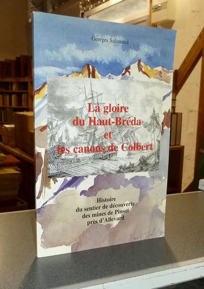 Livre ancien Savoie - La gloire du Haut-Bréda et les canons de Colbert. Histoire du sentier de... - Salamand, Georges