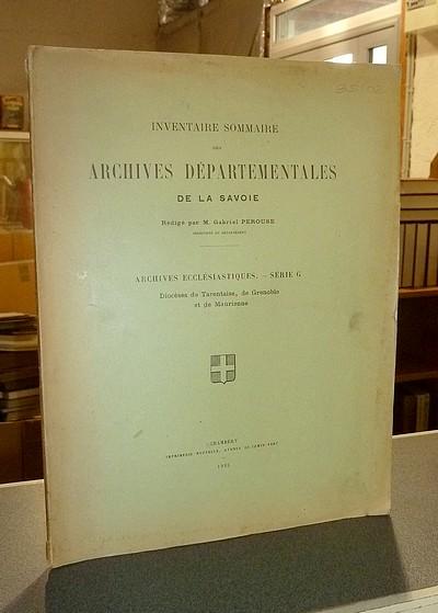 Livre ancien Savoie - Inventaire sommaire des Archives départementales de la Savoie, rédigé par M.... - Pérouse, Gabriel