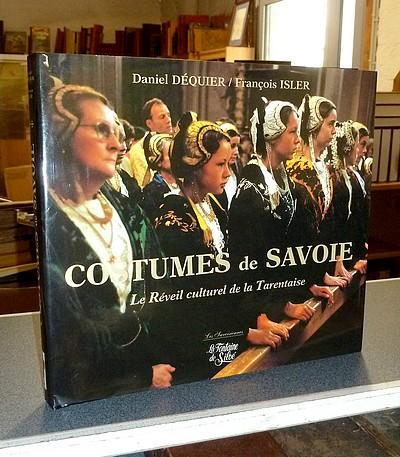 Livre ancien Savoie - Costumes de Savoie, volume **. Tarentaise, Beaufortain & Val d'Arly - Déquier, Daniel & Isler, François