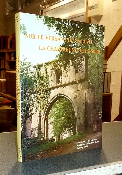 Livre ancien Savoie - Sur le versant du Salève. La Chartreuse de Pomier d'après le manuscrit... - Folliet, André & Jacquet, Abel