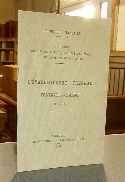 Livre ancien Savoie - Notice sur l'établissement thermal d'Aix-les-Bains (Savoie) -