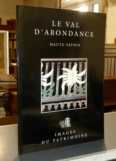 Livre ancien Savoie - Le Val d'Abondance, Haute-Savoie - Chalabi, Maryannick & Monnet, Thierry