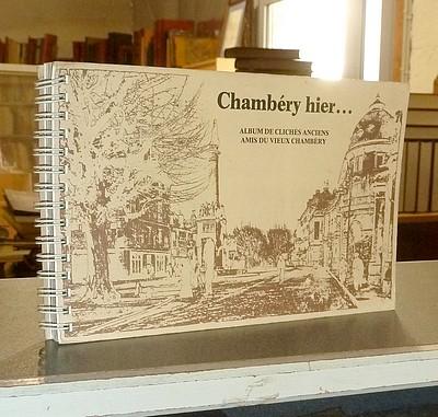 Livre ancien Savoie - Chambéry hier... Album de clichés anciens -