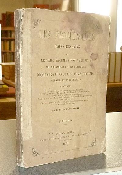 Livre ancien Savoie - Les Promenades d'Aix-les-Bains ou le Vade-Mecum (viens avec moi) du baigneur et... - Forestier, Dr