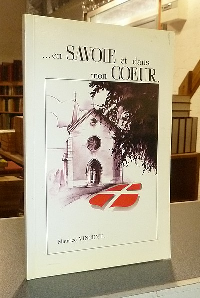 Livre ancien Savoie - Voglans Villarcher ...en Savoie et dans mon coeur. Entre le lac du Bourget et... - Vincent, Maurice