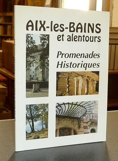 Livre ancien Savoie - Aix-les-Bains et alentours. Promenades historiques -