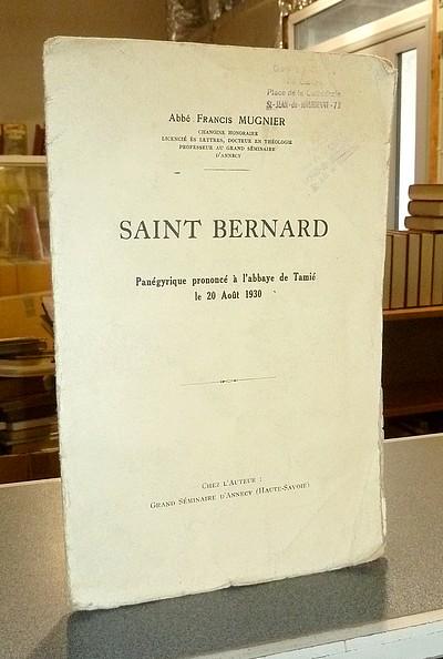 Livre ancien Savoie - Saint Bernard. Panégyrique prononcé à l'abbaye de Tamié le 20 août 1930 - Mugnier, Abbé Francis