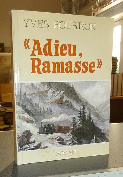 Livre ancien Savoie - « Adieu, Ramasse » - Bourron, Yves