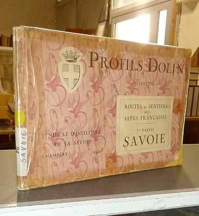 Livre ancien Savoie - Profils Dolin. Routes et sentiers des Alpes françaises, 1re partie, Savoie.... - Dolin