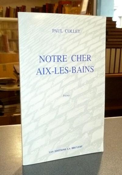 Livre ancien Savoie - Notre cher Aix-les-Bains, Poèmes - Collet, Paul