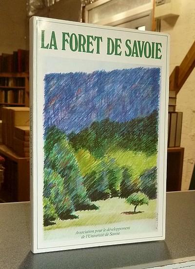 Livre ancien Savoie - La forêt de Savoie. Rencontres à l'Université de Savoie -