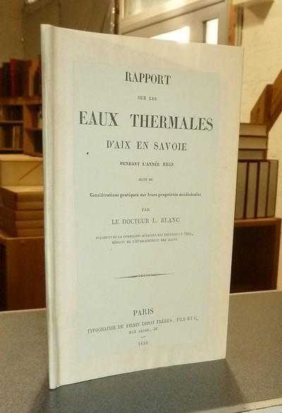 Livre ancien Savoie - Rapport sur les Eaux thermales d'Aix en Savoie pendant l'année 1855, suivi de... - Blanc, Docteur L.