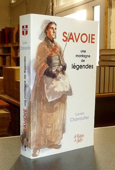 Livre ancien Savoie - Savoie, une montagne de légendes - Chavoutier, Lucien