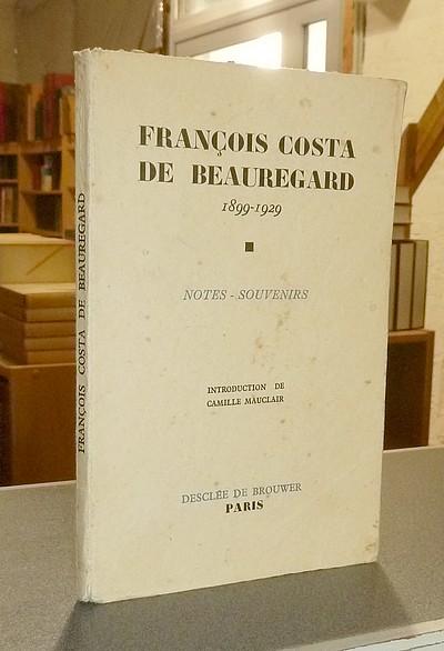 Livre ancien Savoie - François Costa de Beauregard 1899-1929. Notes - souvenirs avec trois portraits -