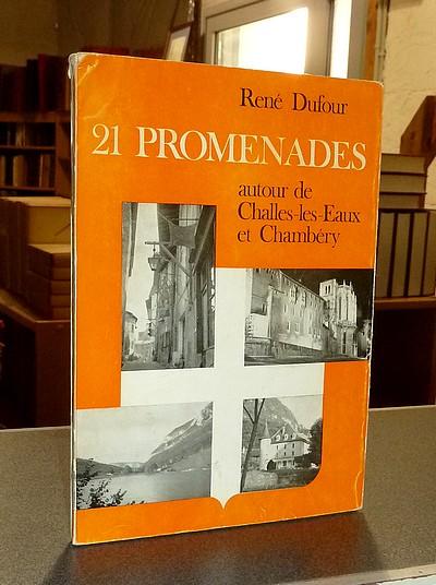 Livre ancien Savoie - 21 Promenades autour de Challes-les-Eaux et Chambéry - Dufour, René