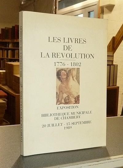 Livre ancien Savoie - Les Livres de la Révolution 1776-1802. Exposition bibliothèque Municipale de... -