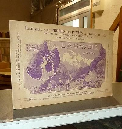 Livre ancien Savoie - Itinéraires avec profils des pentes. Routes de la Région savoisienne (2e... - Dolin, H. & Revel, E.