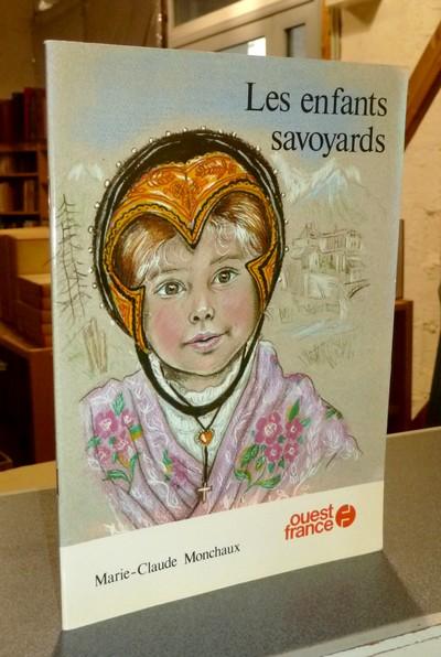 Livre ancien Savoie - Les enfants savoyards - Monchaux, Marie-Claude