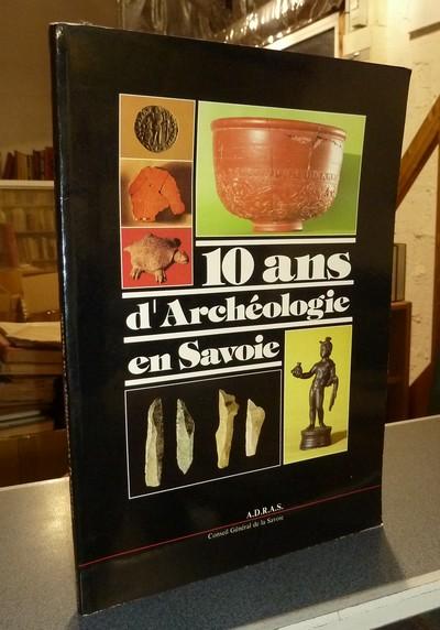 Livre ancien Savoie - 10 ans d'Archéologie en Savoie -