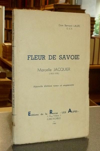 Livre ancien Savoie - Fleur de Savoie. Marcelle Jacquier (1903-1939) - Laure O.S.B., Dom Bernard
