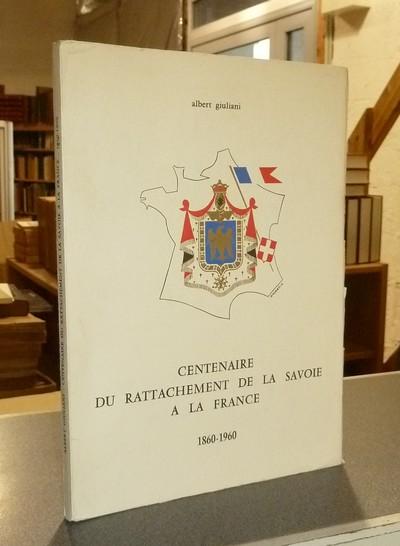 Livre ancien Savoie - Centenaire du Rattachement de la Savoie à la France 1860-1960 - Giuliani, Albert